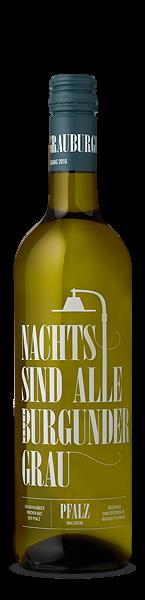 Nachts sind alle Burgunder grau Grauburgunder Qualitätswein Pfalz Karl Pfaffmann